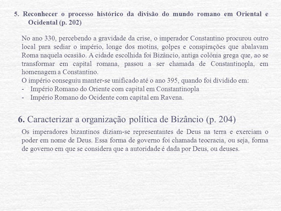 6. Caracterizar a organização política de Bizâncio (p. 204)