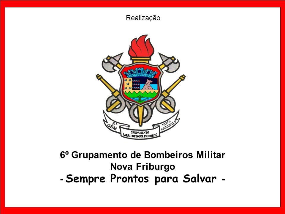 6º Grupamento de Bombeiros Militar - Sempre Prontos para Salvar -