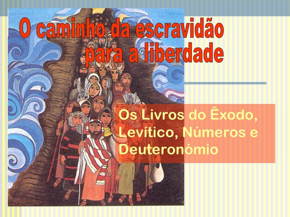 Os Livros do Êxodo, Levítico, Números e Deuteronómio
