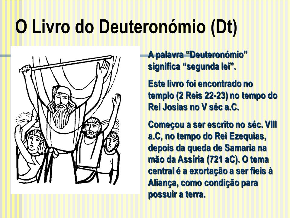 O Livro do Deuteronómio (Dt)