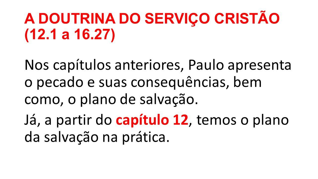 A DOUTRINA DO SERVIÇO CRISTÃO (12.1 a 16.27)