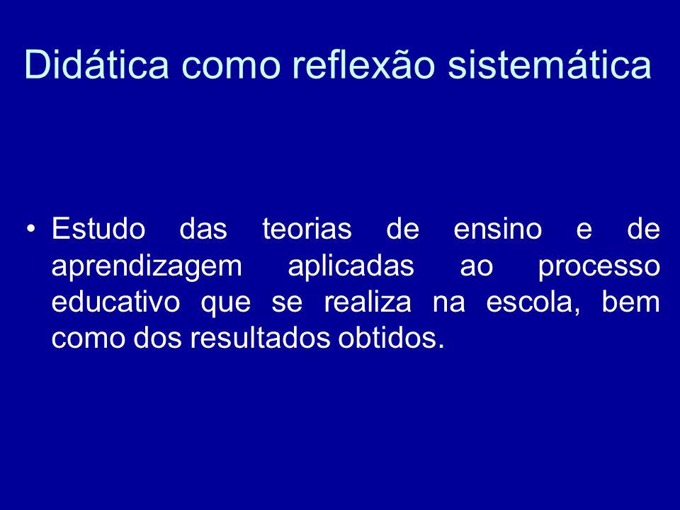 Didática como reflexão sistemática