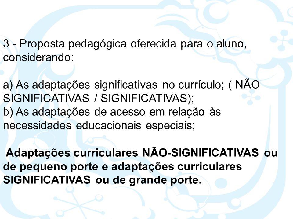 3 - Proposta pedagógica oferecida para o aluno, considerando:
