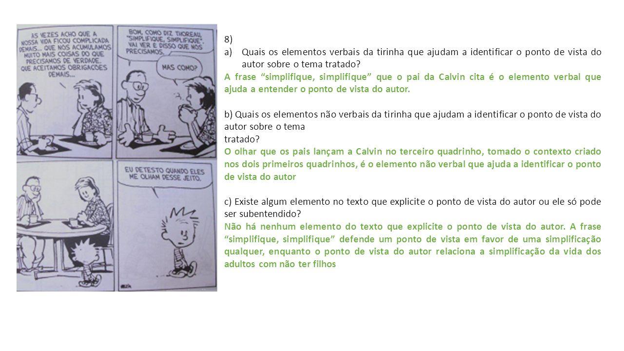8) Quais os elementos verbais da tirinha que ajudam a identificar o ponto de vista do autor sobre o tema tratado