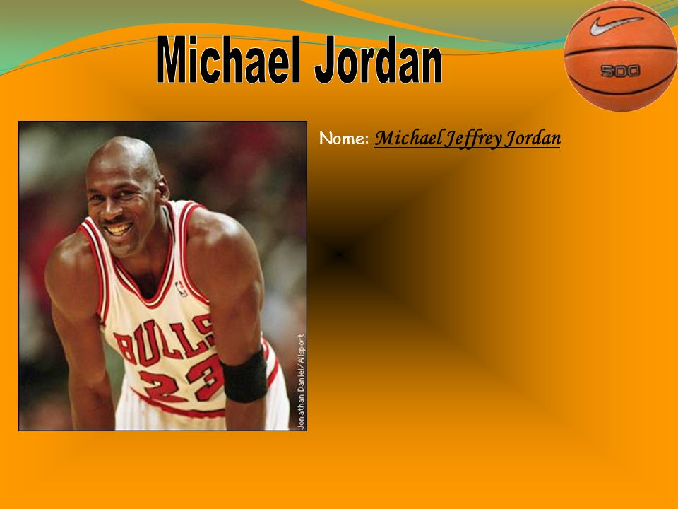 Michael Jordan Nome: Michael Jeffrey Jordan
