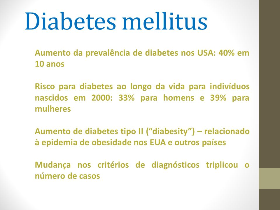 Diabetes mellitus Aumento da prevalência de diabetes nos USA: 40% em 10 anos.
