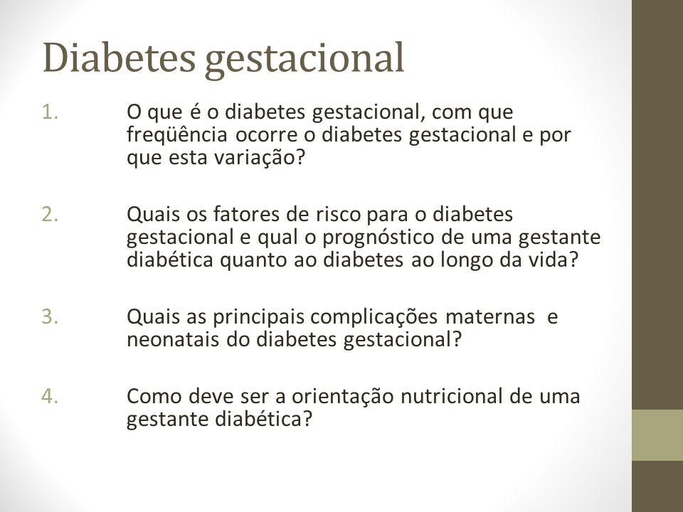 Diabetes gestacional O que é o diabetes gestacional, com que freqüência ocorre o diabetes gestacional e por que esta variação