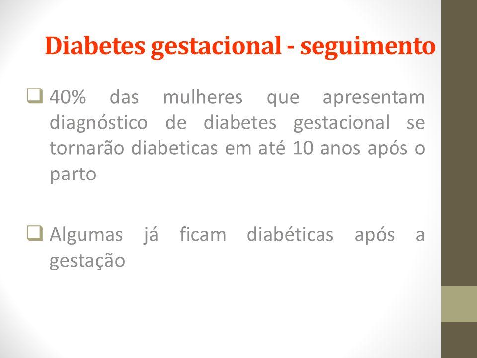 Diabetes gestacional - seguimento