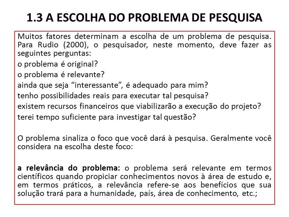 1.3 A ESCOLHA DO PROBLEMA DE PESQUISA