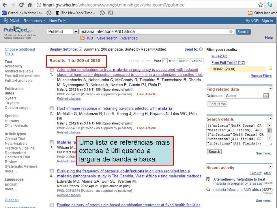 Uma lista de referências mais extensa é útil quando a largura de banda é baixa.