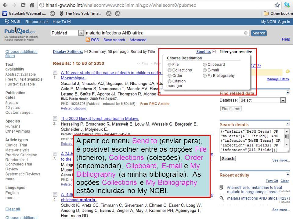 A partir do menu Send to (enviar para), é possível escolher entre as opções File (ficheiro), Collections (coleções), Order (encomendar), Clipboard, E-mail e My Bibliography (a minha bibliografia).