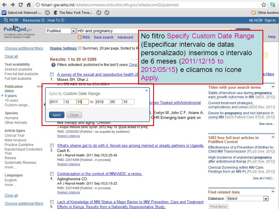 No filtro Specify Custom Date Range (Especificar intervalo de datas personalizado) inserimos o intervalo de 6 meses (2011/12/15 to 2012/05/15) e clicamos no ícone Apply.