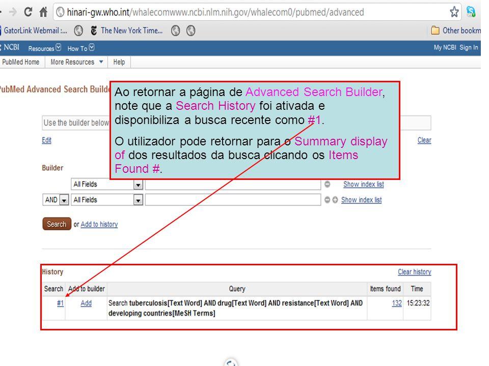 Ao retornar a página de Advanced Search Builder, note que a Search History foi ativada e disponibiliza a busca recente como #1.