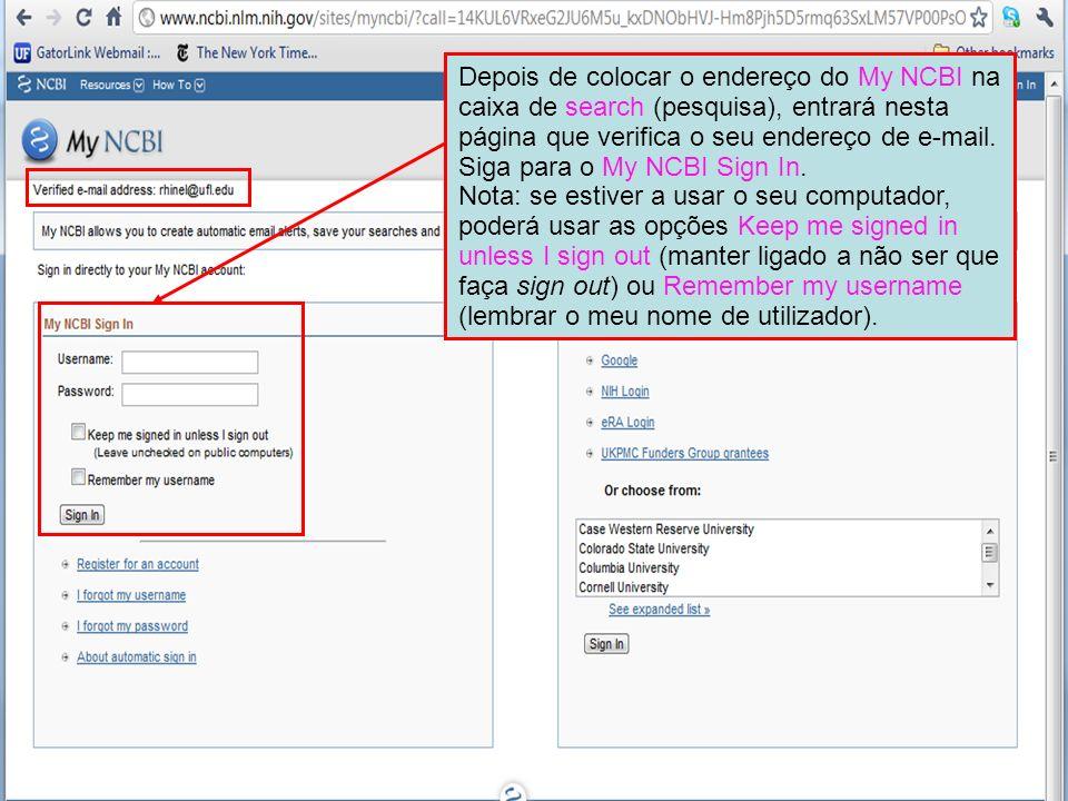 Depois de colocar o endereço do My NCBI na caixa de search (pesquisa), entrará nesta página que verifica o seu endereço de e-mail. Siga para o My NCBI Sign In.