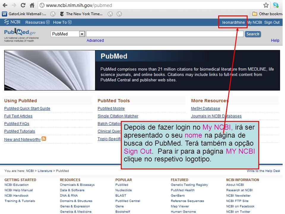 Depois de fazer login no My NCBI, irá ser apresentado o seu nome na página de busca do PubMed.