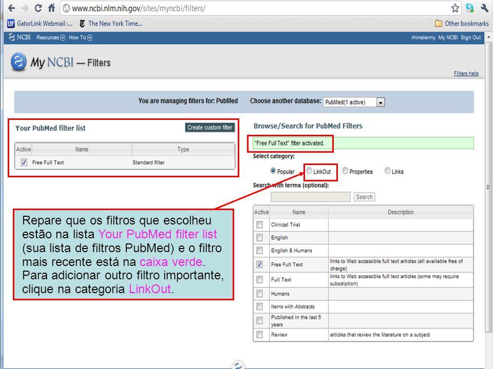 Repare que os filtros que escolheu estão na lista Your PubMed filter list (sua lista de filtros PubMed) e o filtro mais recente está na caixa verde.