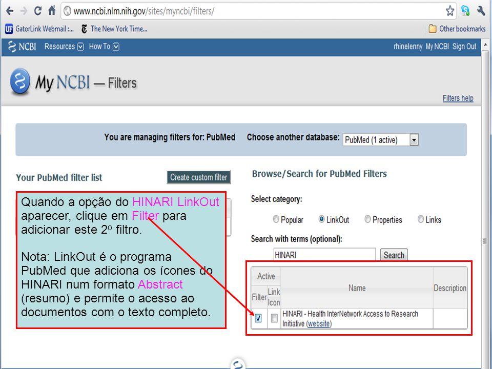 Quando a opção do HINARI LinkOut aparecer, clique em Filter para adicionar este 2o filtro.