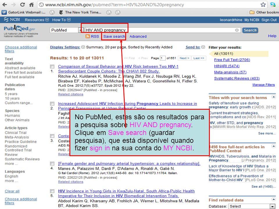 No PubMed, estes são os resultados para a pesquisa sobre HIV AND pregnancy.