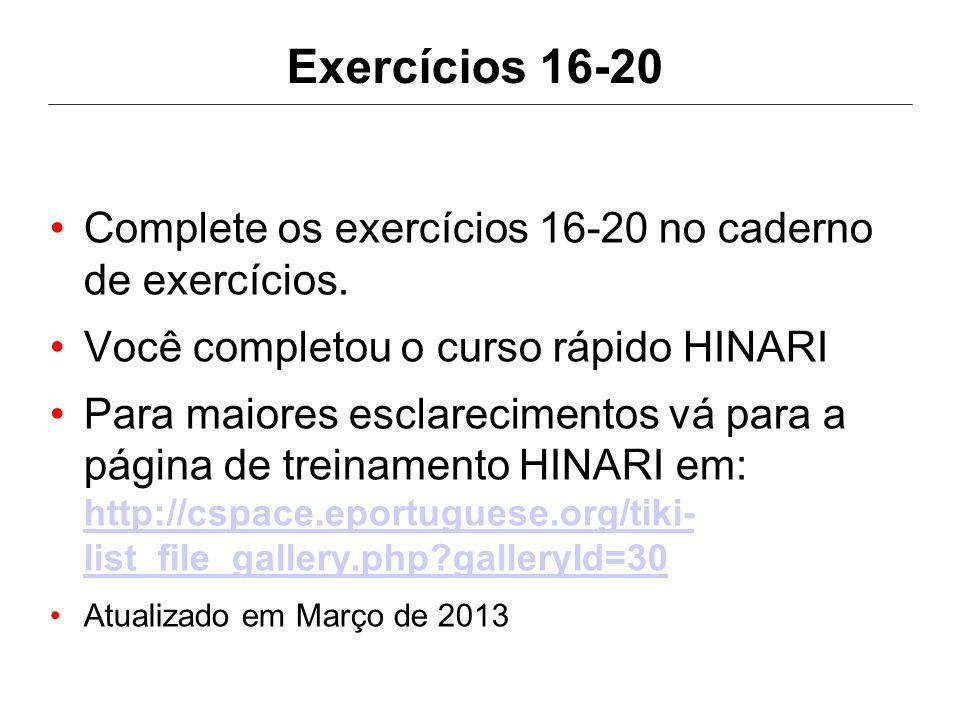 Exercícios 16-20 Complete os exercícios 16-20 no caderno de exercícios. Você completou o curso rápido HINARI.