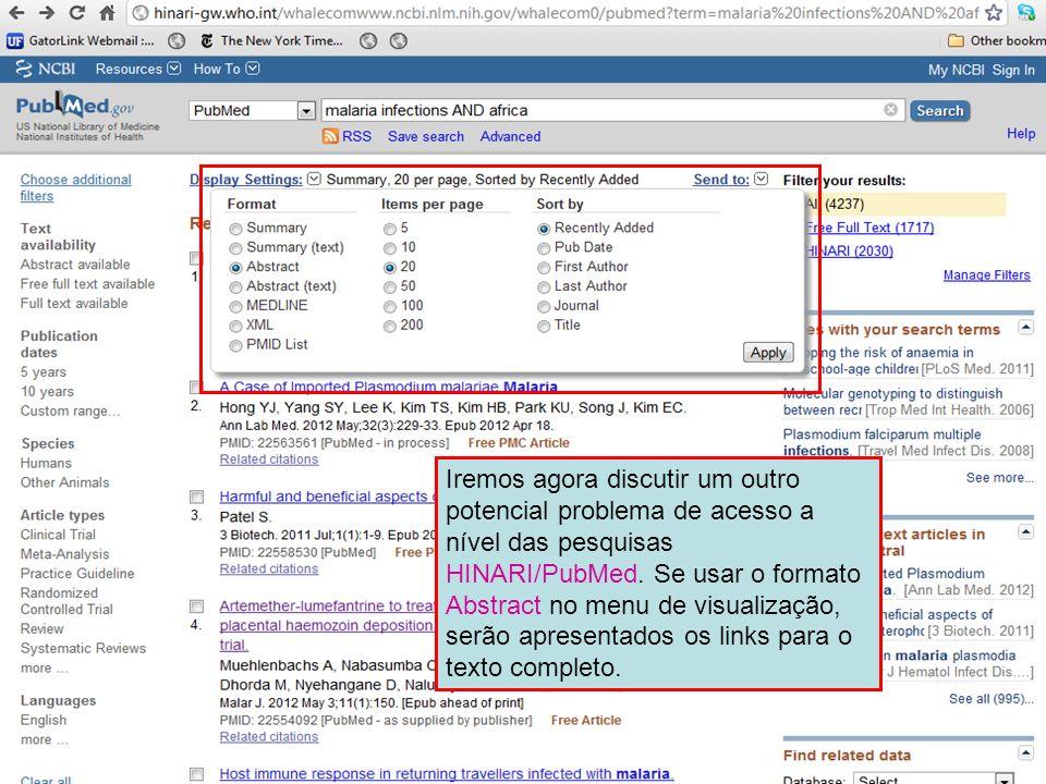 Iremos agora discutir um outro potencial problema de acesso a nível das pesquisas HINARI/PubMed.