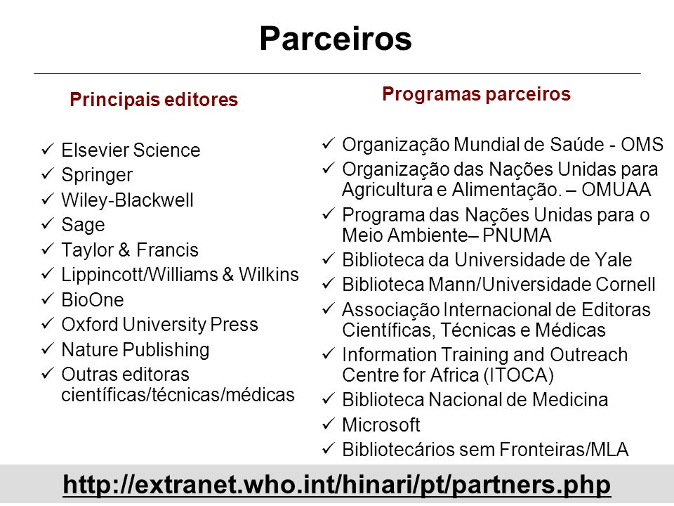 Parceiros http://extranet.who.int/hinari/pt/partners.php