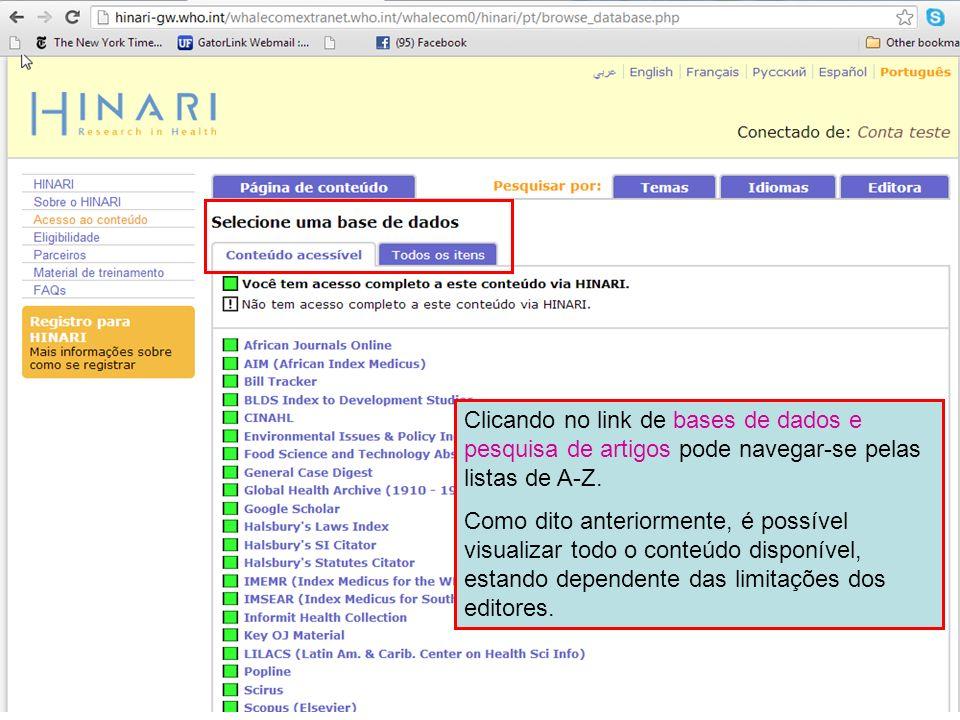 Clicando no link de bases de dados e pesquisa de artigos pode navegar-se pelas listas de A-Z.