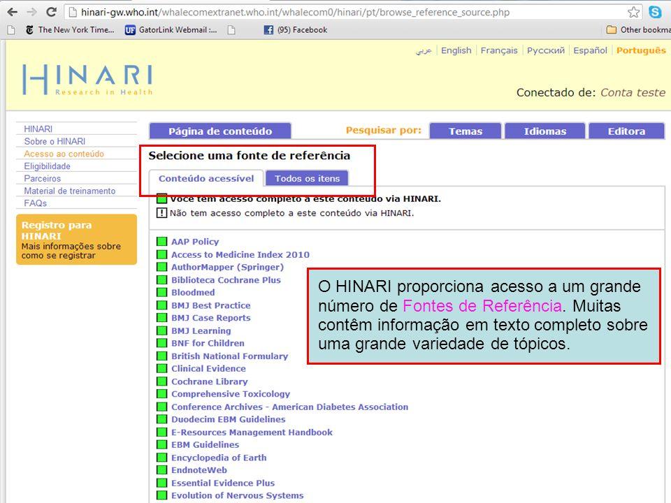 O HINARI proporciona acesso a um grande número de Fontes de Referência
