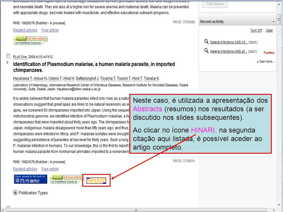 Neste caso, é utilizada a apresentação dos Abstracts (resumos) nos resultados (a ser discutido nos slides subsequentes).