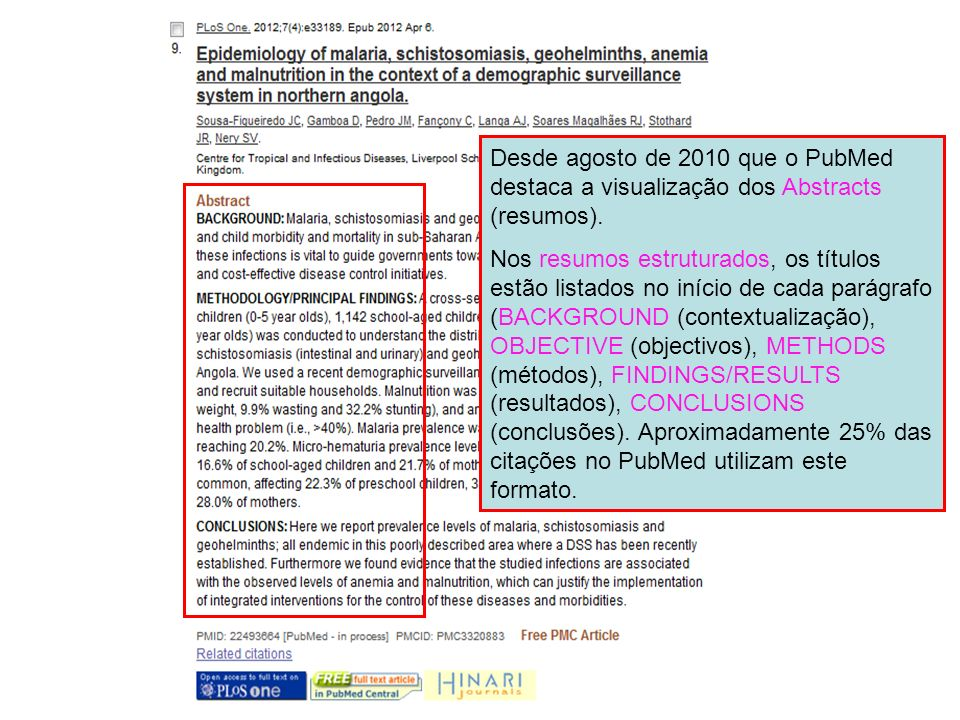 Desde agosto de 2010 que o PubMed destaca a visualização dos Abstracts (resumos).