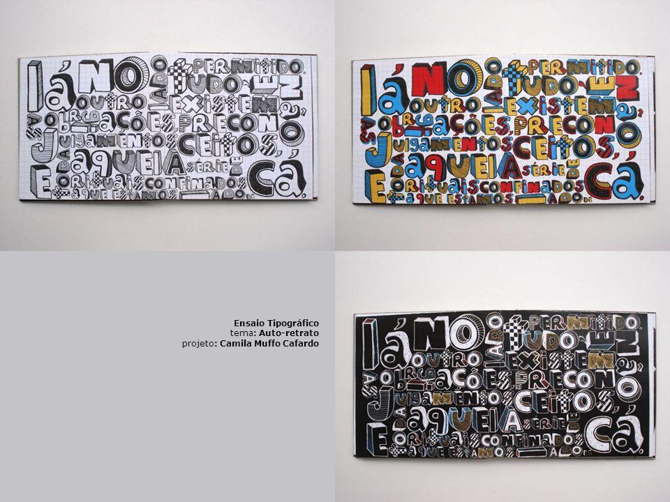 Ensaio Tipográfico tema: Auto-retrato projeto: Camila Muffo Cafardo