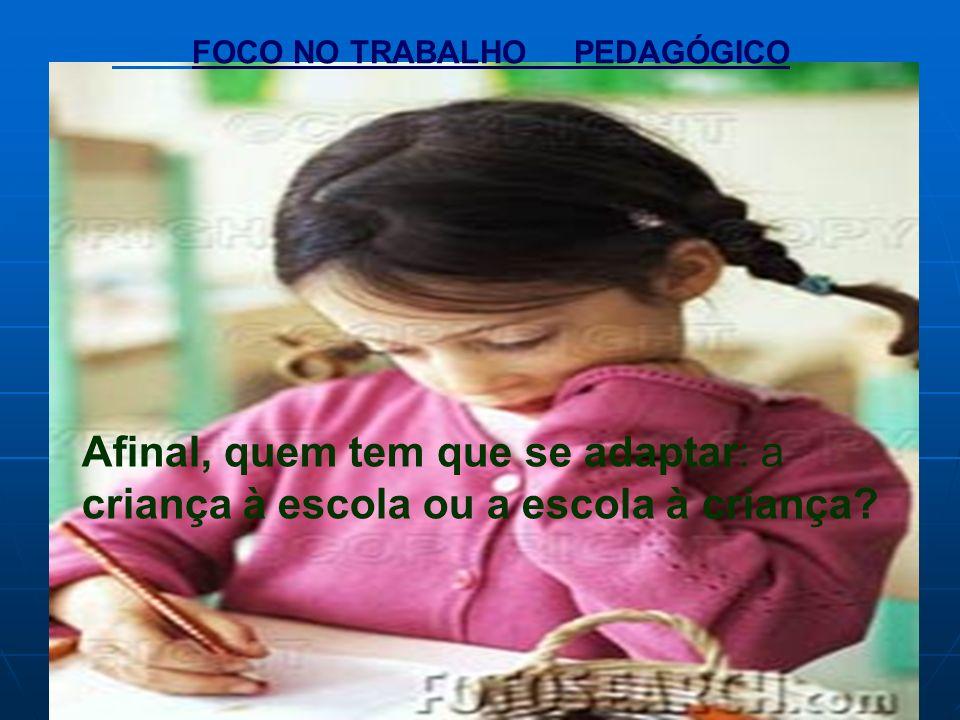 FOCO NO TRABALHO PEDAGÓGICO