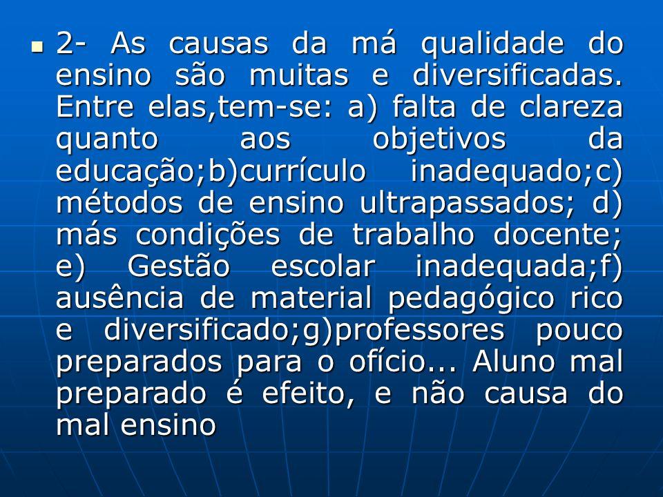2- As causas da má qualidade do ensino são muitas e diversificadas