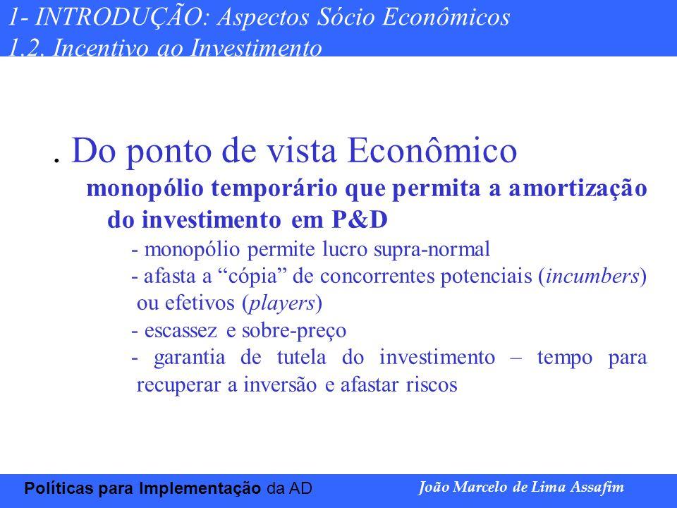 . Do ponto de vista Econômico