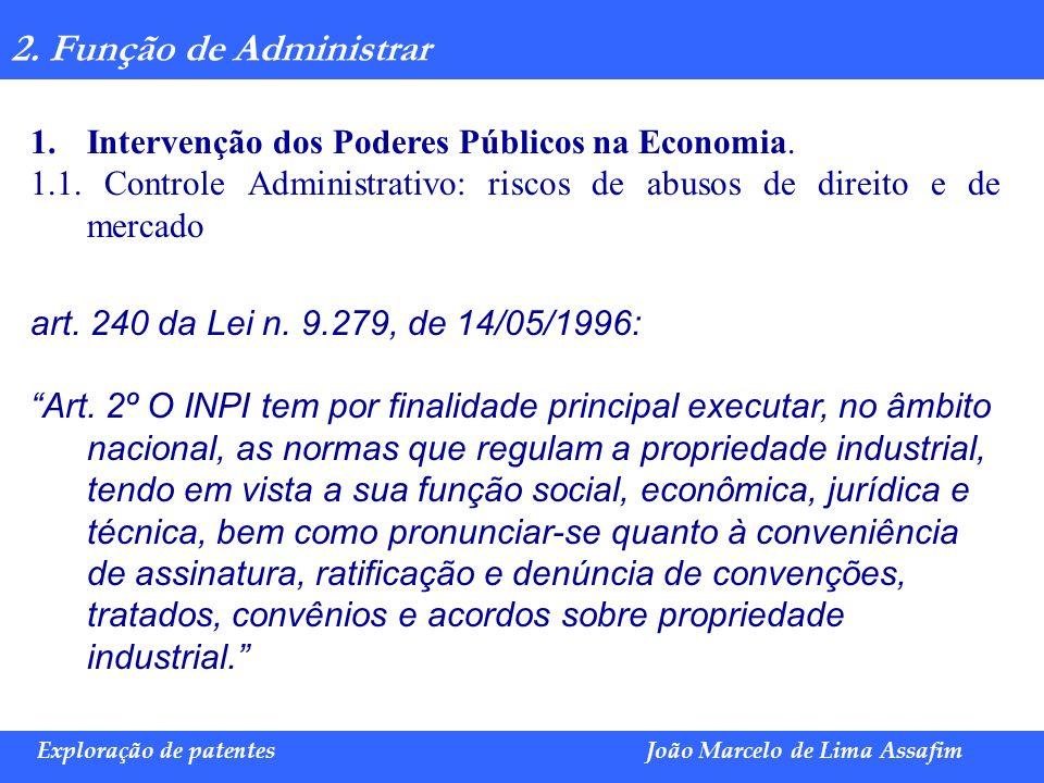 2. Função de Administrar Intervenção dos Poderes Públicos na Economia.