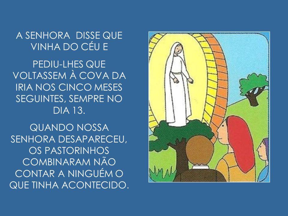 A SENHORA DISSE QUE VINHA DO CÉU E