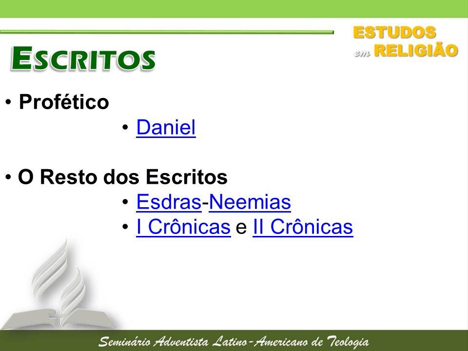 Escritos Profético Daniel O Resto dos Escritos Esdras-Neemias