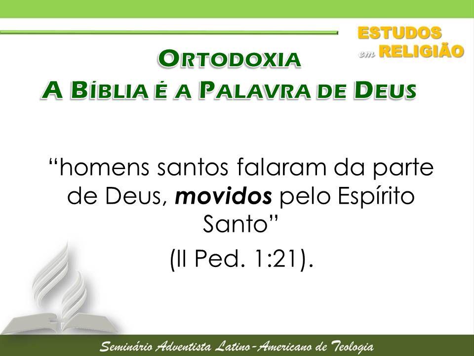 Ortodoxia A Bíblia é a Palavra de Deus