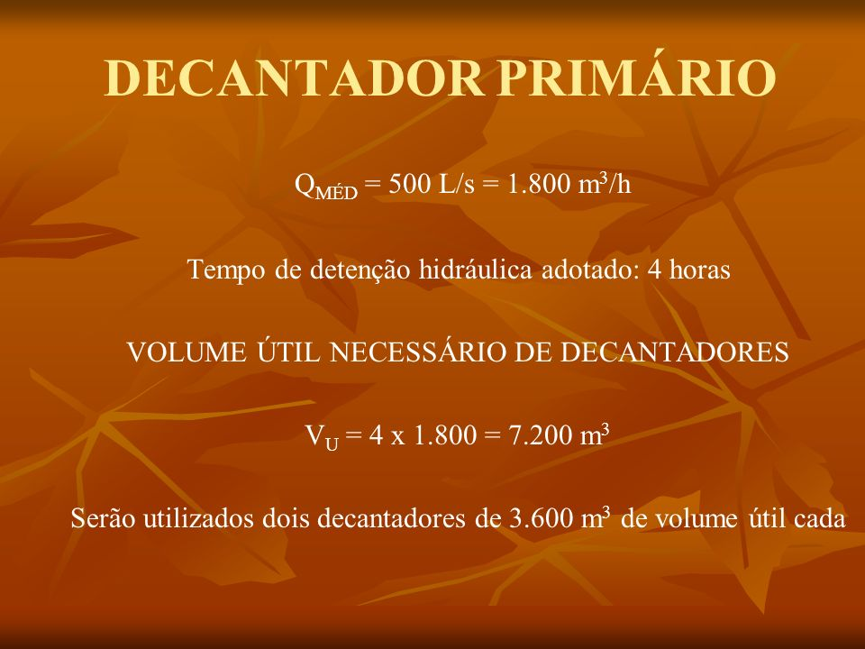 DECANTADOR PRIMÁRIO QMÉD = 500 L/s = 1.800 m3/h