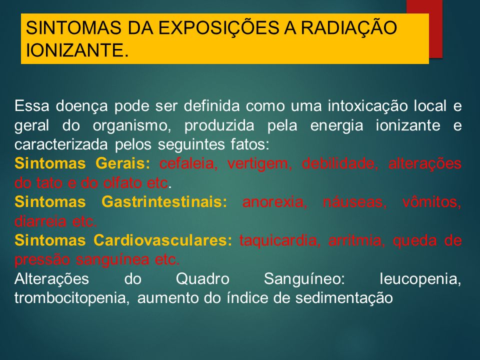 SINTOMAS DA EXPOSIÇÕES A RADIAÇÃO IONIZANTE.