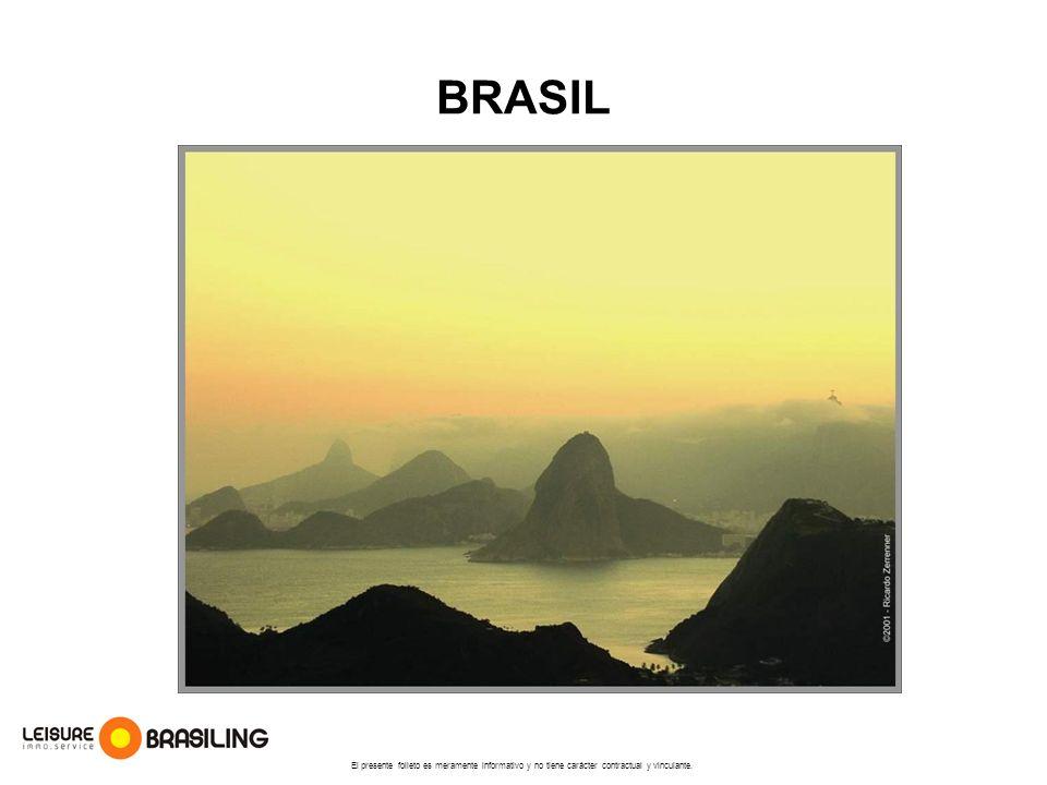 BRASIL El presente folleto es meramente informativo y no tiene carácter contractual y vinculante.