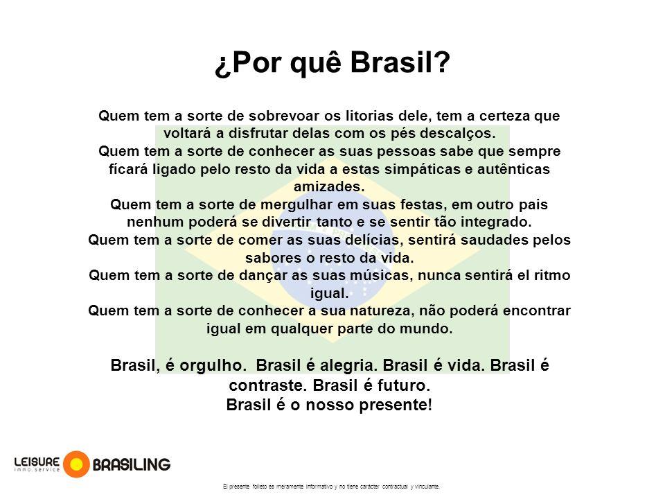Brasil é o nosso presente!