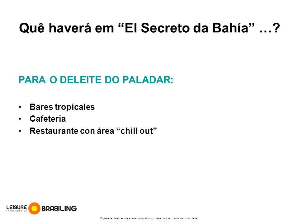 Quê haverá em El Secreto da Bahía …