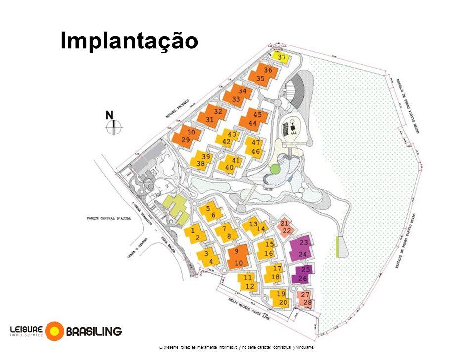Implantação El presente folleto es meramente informativo y no tiene carácter contractual y vinculante.