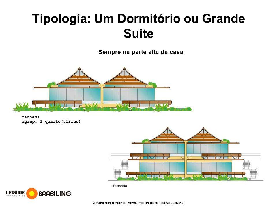 Tipología: Um Dormitório ou Grande Suite