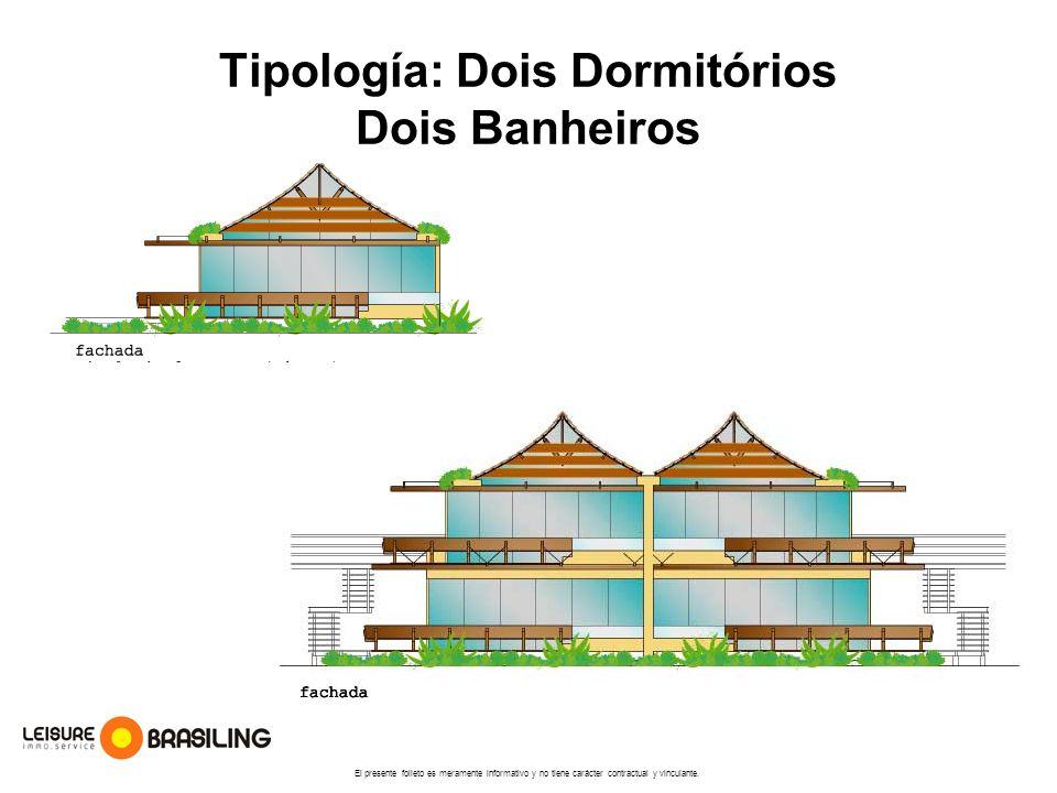 Tipología: Dois Dormitórios Dois Banheiros
