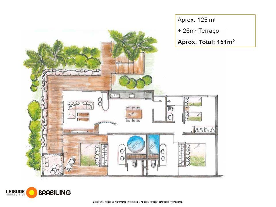 Aprox. 125 m2 + 26m2 Terraço Aprox. Total: 151m2