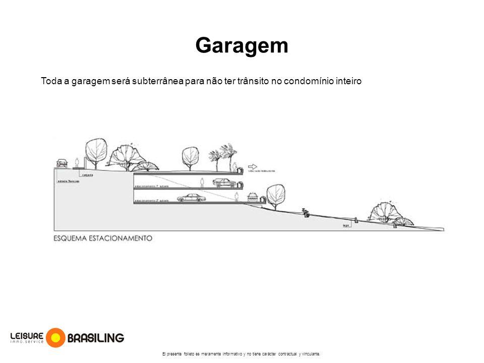 Garagem Toda a garagem será subterrânea para não ter trânsito no condomínio inteiro.