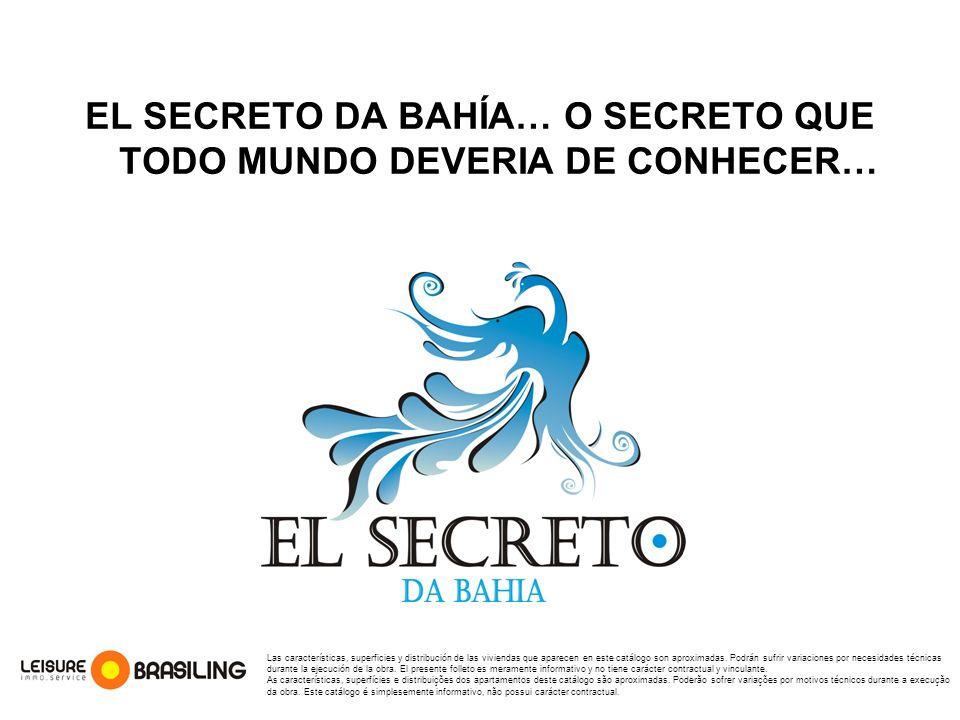 EL SECRETO DA BAHÍA… O SECRETO QUE TODO MUNDO DEVERIA DE CONHECER…
