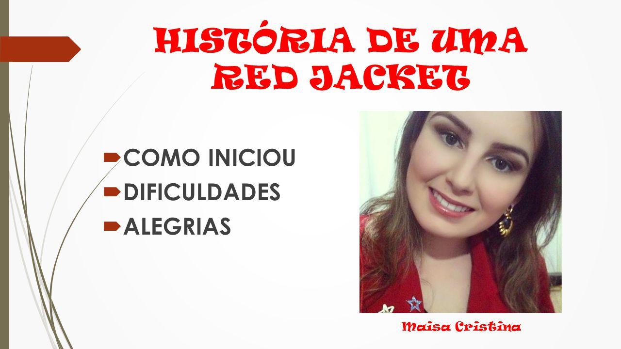 HISTÓRIA DE UMA RED JACKET