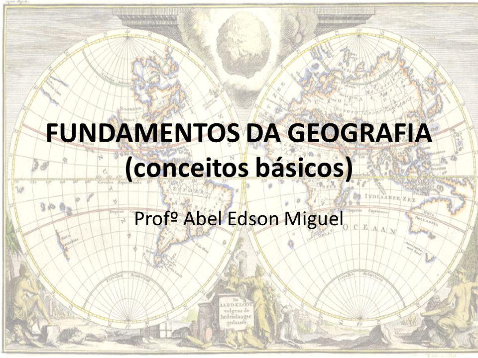 FUNDAMENTOS DA GEOGRAFIA (conceitos básicos)